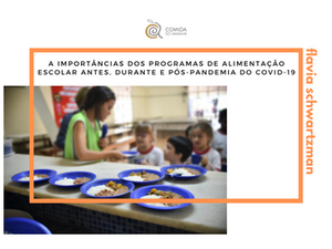 A importância dos programas de alimentação escolar antes, durante e pós-pandemia do COVID-19