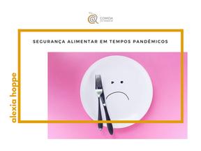 Segurança alimentar em tempos pandêmicos