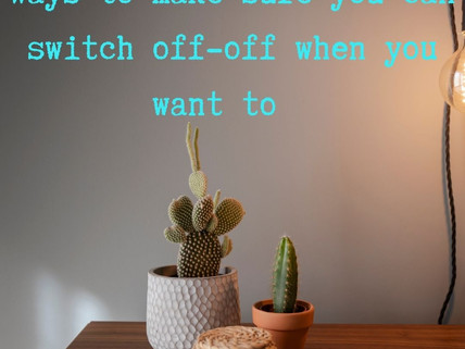 Switching 'off-off' when you're self-employed