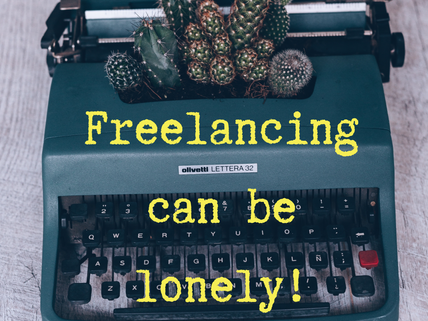Loneliness Awareness Week: Freelance Lonely Feels