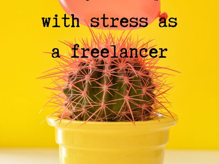 7 ways I cope with stress as a freelancer