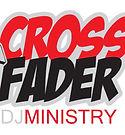 CROSS FADER DJ MINISTRY