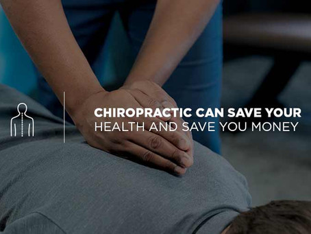 Chiropractic Can Save Your Health and Save You Money