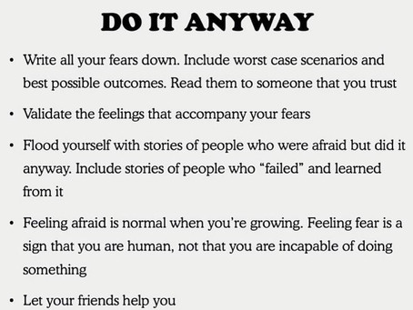 How to be afraid and do it anyway.