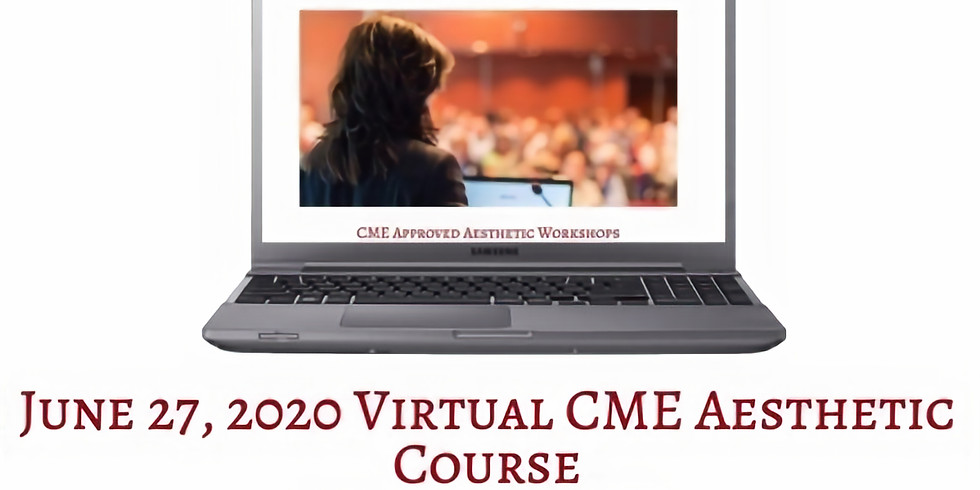 Virtual Aesthetic CME Course June 27th