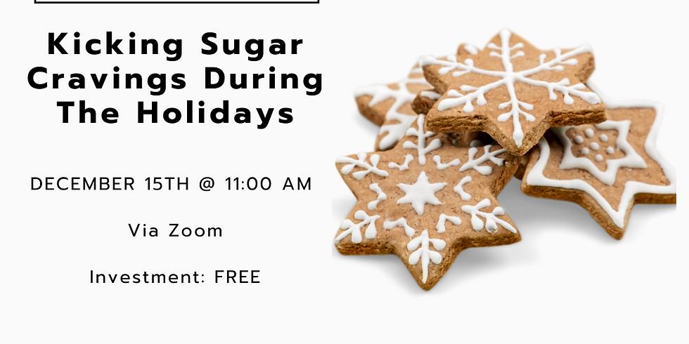 Kicking Sugar Cravings During The Holidays