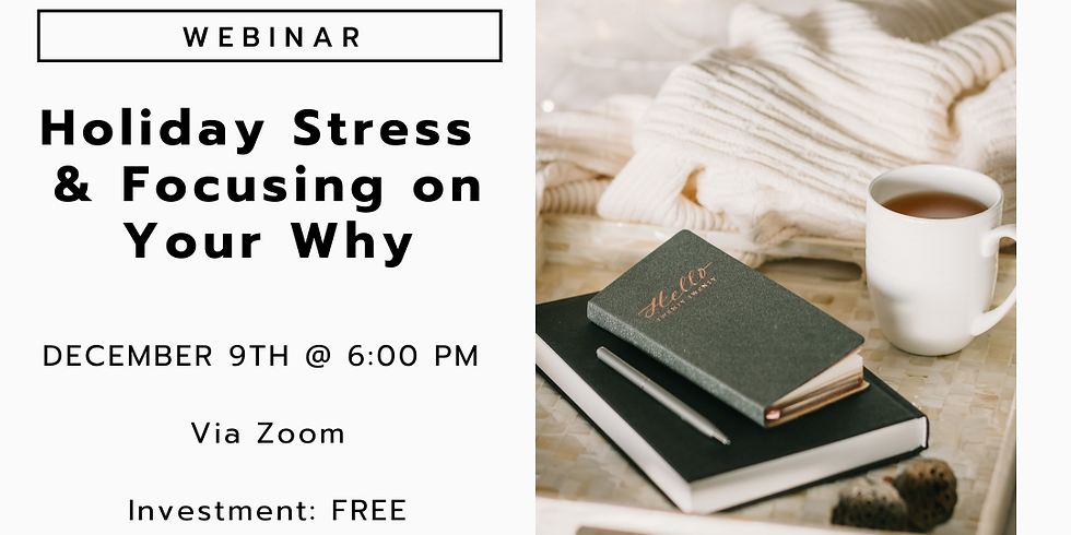 Holiday Stress & Focusing On Your Why