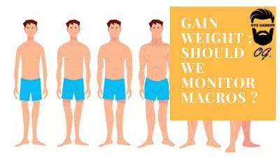 Gain weight : Should we monitor macros ?