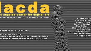 SoCal VIDEO ART exhibition at Los Angeles Center for Digital Art