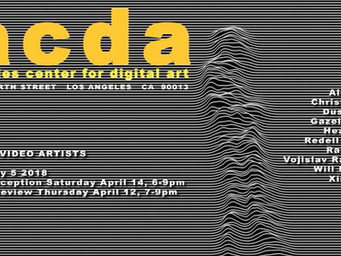 SoCal VIDEO ART exhibition at Los Angeles Center for Digital Art