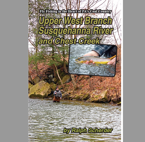 Fly Fishing in the Heart of PA's Coal Country: WB Susquehanna and Chest Creek