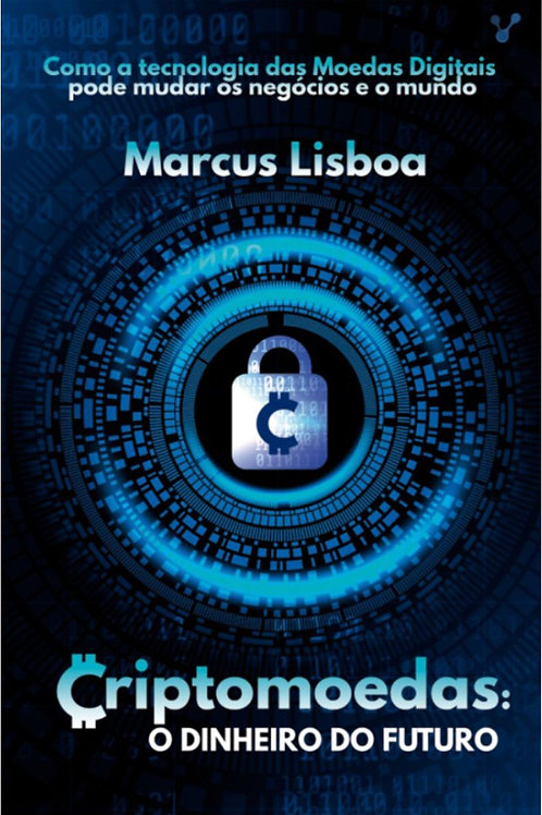 Criptomoeda O Dinheiro do Futuro - Marcus Lisboa (ebook)