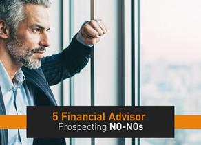5 Financial Advisor Prospecting NO-NOs