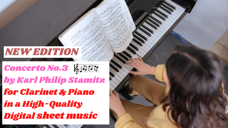 NEW EDITION Of Concerto No.3 By Karl Philip Stamitz For Clarinet & Piano In A High Quality Digital Sheet Music