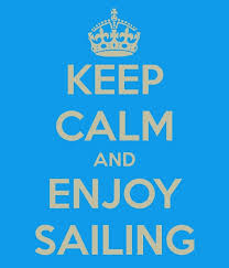 Keep Calm and Enjoy Sailing