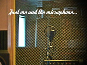 Just Me and the Microphone
