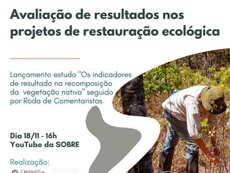 Webinar Avaliação de Resultados nos Projetos de Restauração Ecológica