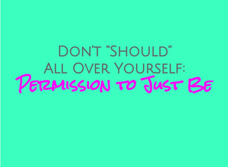 Permission to Just Be