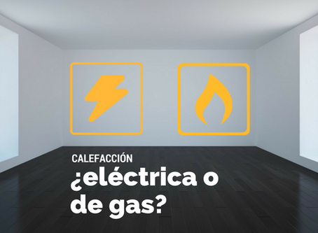 ¿Calefacción eléctrica o de gas?