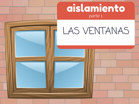 Aislamiento parte 1: las ventanas.