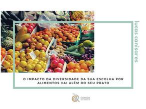 O impacto da diversidade da sua escolha por alimentos vai além do seu prato
