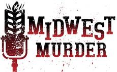 Listening In: 'Midwest Murder'