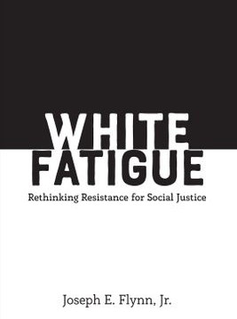 """""""White Fatigue: Rethinking Resistance to Social Justice"""" author to speak at campus"""