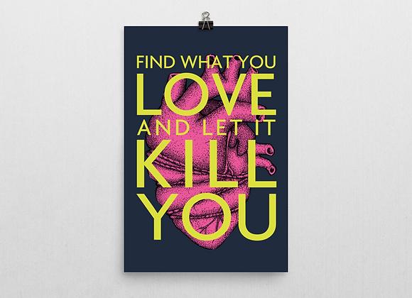 Let it Kill You Print