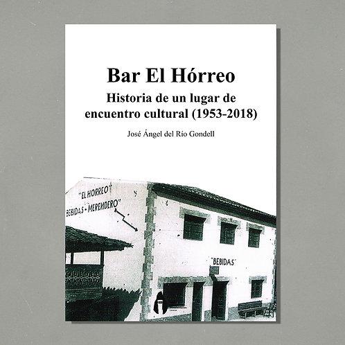 Bar El Hórreo. Historia de un lugar de encuentro cultural (1953-2018)