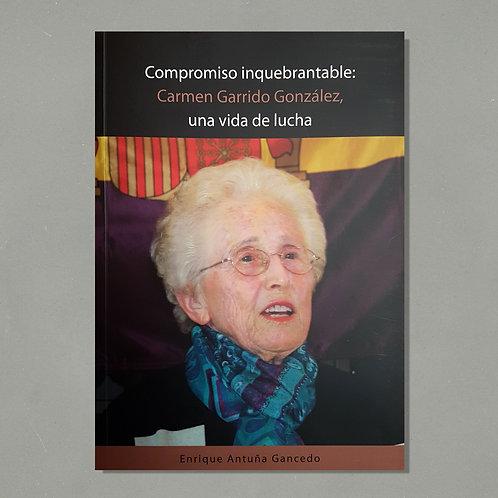 Compromiso inquebrantable: Carmen Garrido González, una vida de lucha