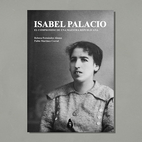 Isabel Palacio. El compromiso de una maestra republicana.
