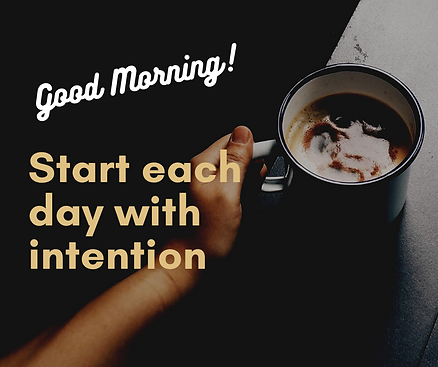 Start each day with intention.png