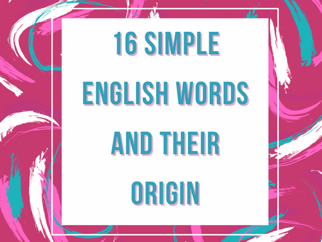 16 Simple English Words and Their Origin