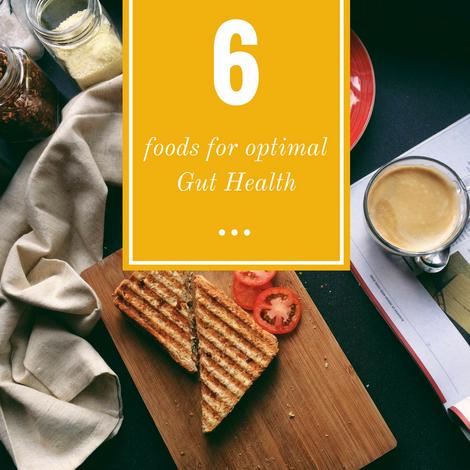 6 foods for optimal gut health