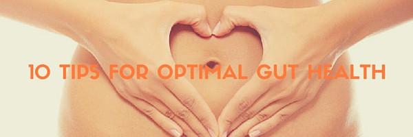 10 tips for optimal gut health