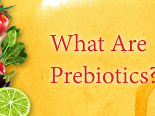 The benefits of prebiotics