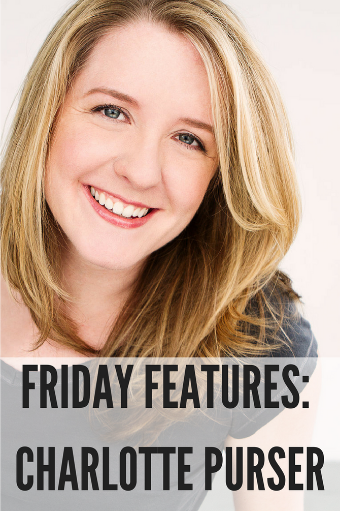 FRIDAY FEATURES: CHARLOTTE PURSER