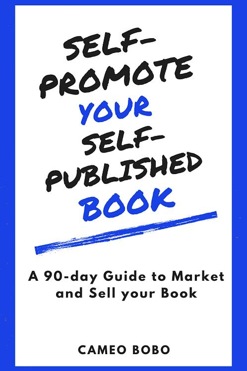 Self-Promote Your Self-Published Book (Pre-order E-book)