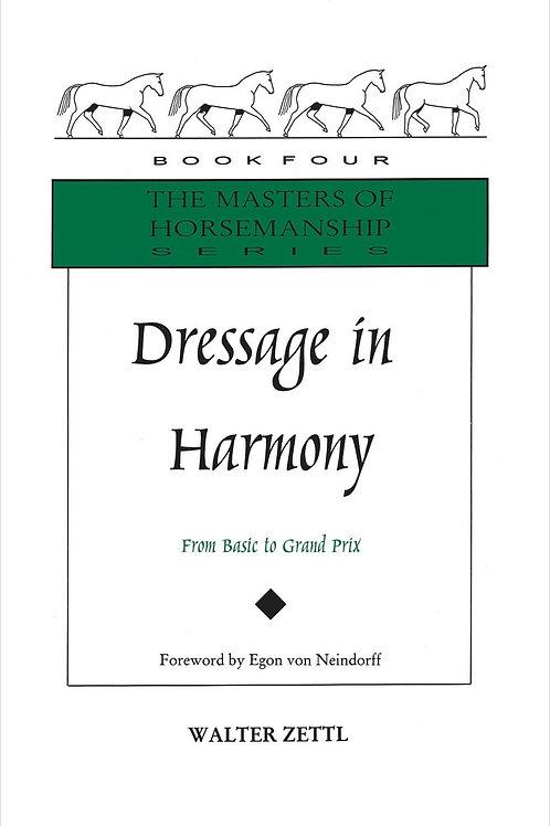 Dressage in Harmony by Walter Zettl