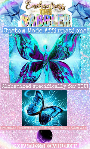 CUSTOM ENCHANTED ONE AFFIRMATIONS