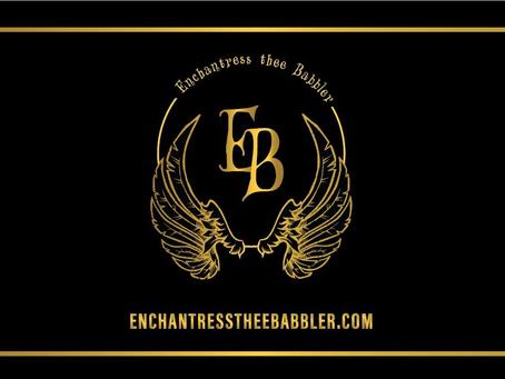 WELCOME To Enchantress Thee BAbbler's HEALING Oasis & BLoG!