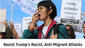 Resist Trump's Racist, Anti-Migrant Attacks in the Face of a Deepening Crisis