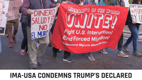 IMA-USA Condemns Trump's Declared State of Emergency at the Border
