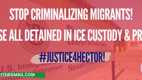 #Justice4Hector! Stop Criminalizing Migrants! Release All Detained in ICE Custody & Prisons!