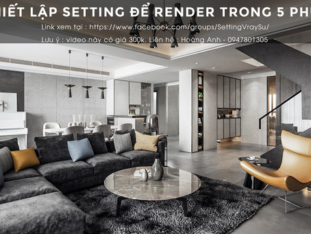 SETTING render cực nhanh của CEOTIC STUDIO