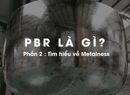 PBR là gì? Phần 2 : Metalness workflow