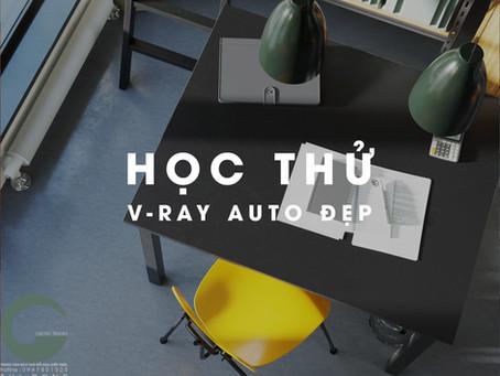 Học thử khóa V-Ray Auto đẹp