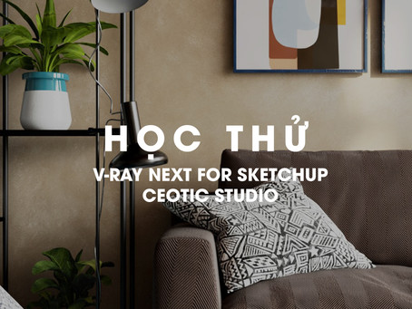 HỌC THỬ V-RAY NEXT FOR SKETCHUP