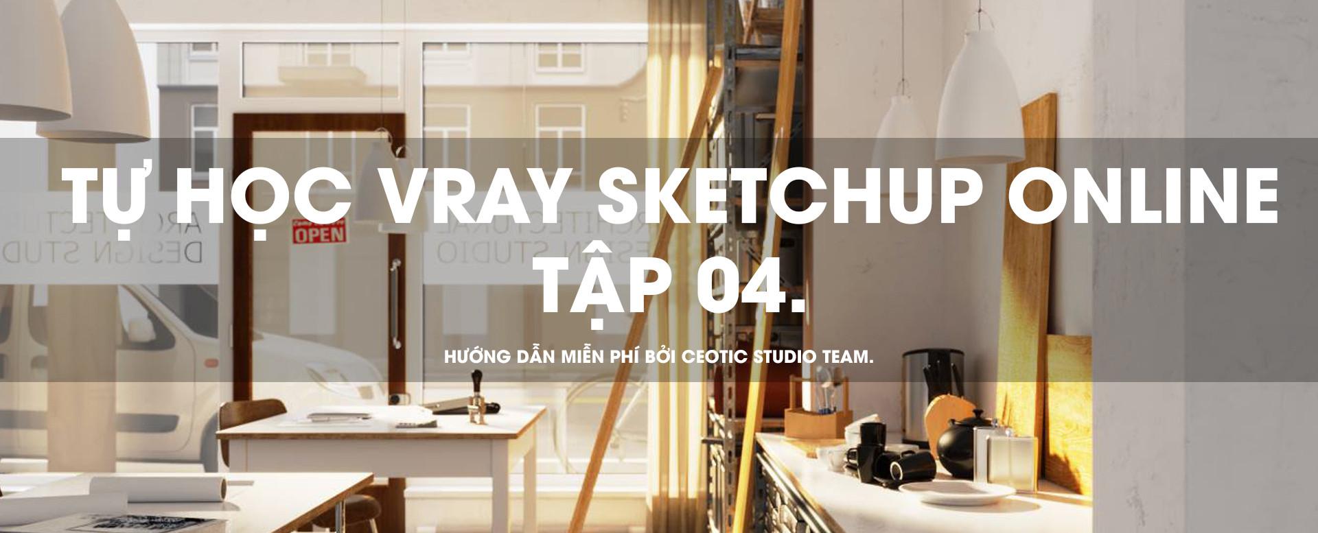 Tự học vray sketchup 04.jpg