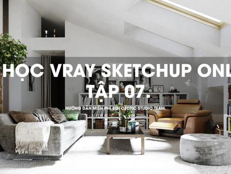 Hướng dẫn tự học vray sketchup. Bài 7